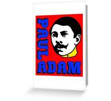 Paul Adam Greeting Card
