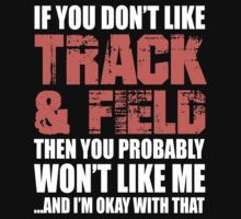 If You Don't Like Track & Field T-shirt by musthavetshirts