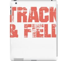 If You Don't Like Track & Field T-shirt iPad Case/Skin