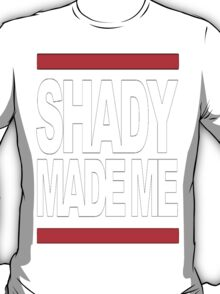 shady made me T-Shirt