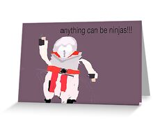 Anything can be Ninjas! Greeting Card