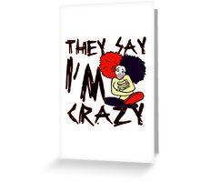 Crazy Greeting Card