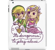 It's dangerous to play alone iPad Case/Skin