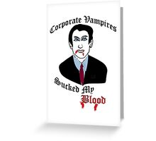 Corporate Vampires Suck Greeting Card