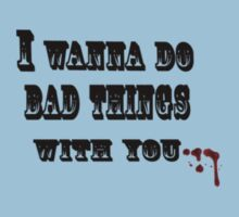 True Blood: I wanna do bad things with you Kids Tee