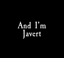 Les Miserables - And I'm Javert by GoodbyeMrChris