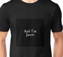 Les Miserables - And I'm Javert Unisex T-Shirt