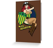 Miss Behave Greeting Card