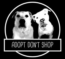 ADOPT DONT SHOP by Believeabull