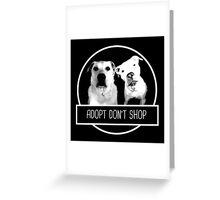 ADOPT DONT SHOP Greeting Card
