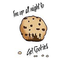 I'm Up All Night to Get Cookies Photographic Print