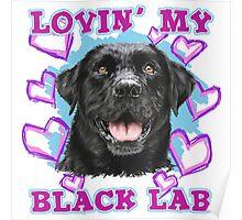 Lovin' My Black Lab Poster