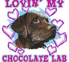 Lovin' My Chocolate Lab by atomicblizzard