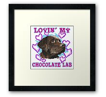 Lovin' My Chocolate Lab Framed Print