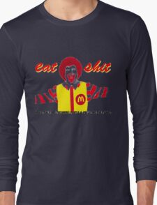 Eat Sh*t  Long Sleeve T-Shirt