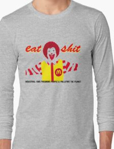 Eat Sh*t  Long Sleeve T-Shirt