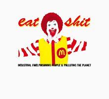 Eat Sh*t  Unisex T-Shirt