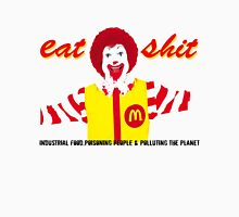 Eat Sh*t  T-Shirt