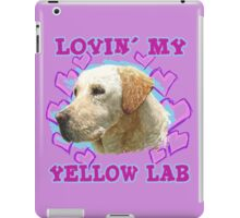 Lovin' My Yellow Lab iPad Case/Skin