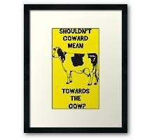 Funny Farm Coward Defintion Framed Print