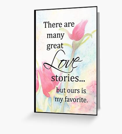 My Favorite Love Story with thin black border Greeting Card
