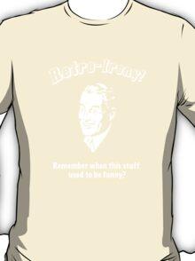 Retro-Irony (Enough already!) T-Shirt