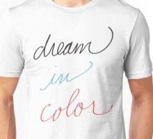 Dream in Color Unisex T-Shirt