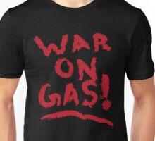 WAR on Gas! Unisex T-Shirt