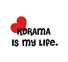 KDrama Is My Life. by amak