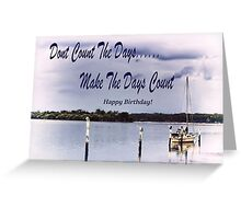 Don't Count The Days Inspirational Happy Birthday Card/Poster Greeting Card