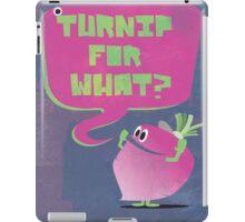 Turnip For What iPad Case/Skin