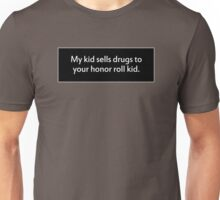 My Kid Sells to Yours Unisex T-Shirt