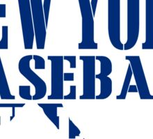 ALL I CARE ABOUT IS NEWYORK BASEBALL Sticker