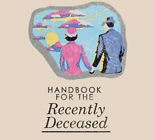 Handbook for the Recently Deceased - Light Unisex T-Shirt