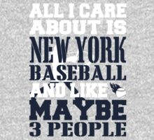 ALL I CARE ABOUT IS NEW YORK YANKEES BASEBALL T-Shirt