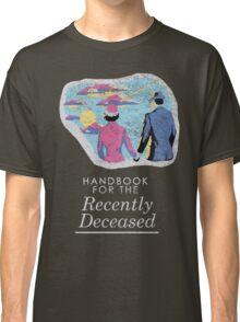 Handbook for the Recently Deceased - Dark Classic T-Shirt