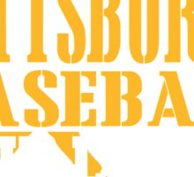 ALL I CARE ABOUT IS PITTSBURGH BASEBALL Sticker