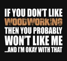If You Don't Like Woodworking T-shirt by musthavetshirts