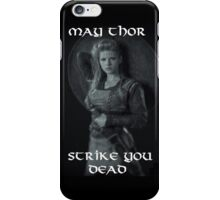 Lagertha Lothbrok - May Thor Strike You Dead iPhone Case/Skin
