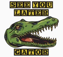 See You Later Alligator Kids Clothes