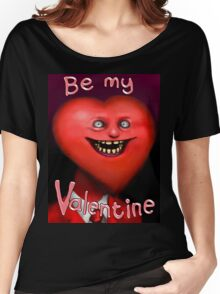 Be My Valentine! Women's Relaxed Fit T-Shirt