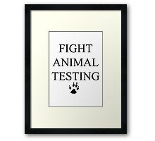 Fight Animal Testing Framed Print