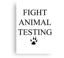 Fight Animal Testing Canvas Print