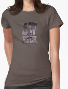 Aw heck. Womens Fitted T-Shirt