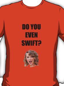 Do you even Swift? T-Shirt