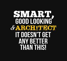 Smart Good Looking Architect T-shirt T-Shirt