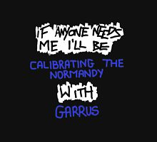 If Anyone Needs Me - Garrus Womens Fitted T-Shirt