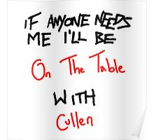 If Anyone Needs Me - Cullen Poster