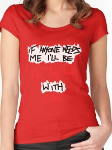 If Anyone Needs Me - Cullen Women's Fitted Scoop T-Shirt