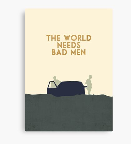 The world needs bad men Canvas Print